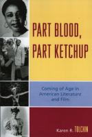 Part Blood, Part Ketchup: Coming of Age in American Literature and Film