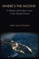 Where's the Moon?: A Memoir of the Space Coast and the Florida Dream
