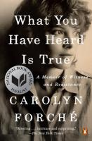 What You Have Heard Is True: A Memoir of Resistance and Witness