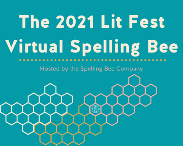 The 2021 Lit Fest Virtual Spelling Bee Watch Party
