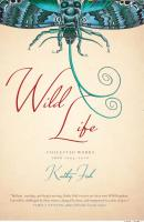 Wild Life: Collected Works from 2003-2018